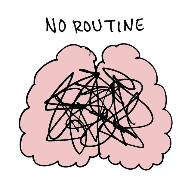 no routine